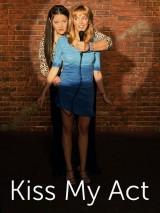 Поцелуй меня в .. / Kiss My Act