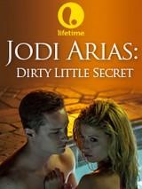 Грязный маленький секрет: История Джоди Ариас / Dirty Little Secret: The Jodi Arias Story