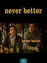Как нельзя лучше / Never Better