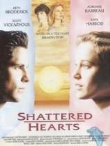 Разбитые сердца: момент истины / Shattered Hearts: A Moment of Truth Movie