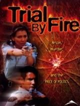 Испытание огнем / Trial by Fire
