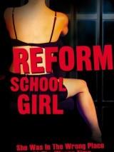Девочка из исправительной колонии / Reform School Girl