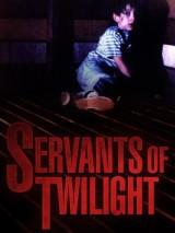 Слуги сумерек / Servants of Twilight