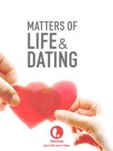Вопрос жизни и свидания / Matters of Life & Dating