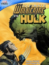 Росомаха против Халка / Ultimate Wolverine vs. Hulk