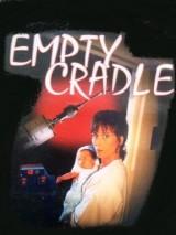 Пустая колыбель / Empty Cradle