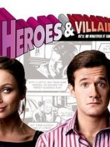 Герои и злодеи / Heroes and Villains