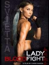 Боевая кровавая леди / Lady Bloodfight
