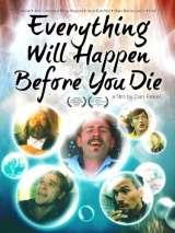 Все, что с тобой случится перед смертью / Everything Will Happen Before You Die
