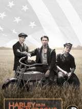 Харли и братья Дэвидсон / Harley and the Davidsons