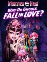 Школа монстров: Отчего монстры влюбляются? / Monster High: Why Do Ghouls Fall in Love?