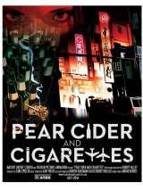 Грушевый сидр и сигареты / Pear Cider and Cigarettes