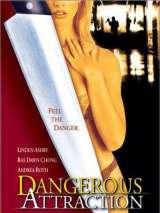 Опасное влечение / Dangerous Attraction