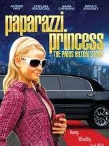 Принцесса папарацци: история Пэрис Хилтон / Paparazzi Princess: The Paris Hilton Story