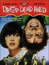 Вредный Фред / Drop Dead Fred