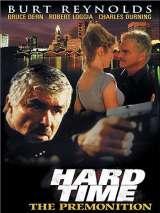 Крутые времена: Предчувствие / Hard Time: The Premonition