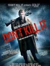 Не убивайте его / Don`t Kill It