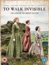 Войти незримо: Сестры Бронте / To Walk Invisible: The Bronte Sisters