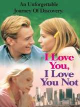 Я люблю тебя, я тебя не люблю / I Love You, I Love You Not