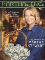 История Марты Стюарт / Martha, Inc.: The Story of Martha Stewart