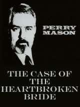 Перри Мейсон: Дело обездоленной невесты / Perry Mason: The Case of the Heartbroken Bride