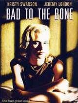 Испорченная до мозга костей / Bad to the Bone