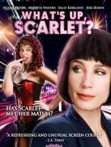 Что случилось, Скарлетт? / What`s Up, Scarlet?