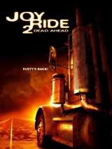 Ничего себе поездочка 2: Смерть впереди / Joy Ride 2: Dead Ahead