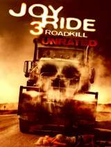 Ничего себе поездочка 3 / Joy Ride 3: Road Kill