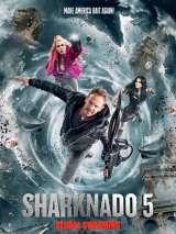 Акулий торнадо 5: Глобальное роение / Sharknado 5: Global Swarming