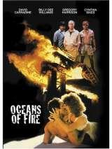 Океаны огня / Oceans of Fire