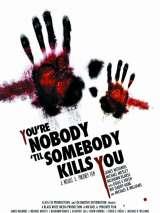 Ты никто, пока тебя не убили / You`re Nobody `til Somebody Kills You