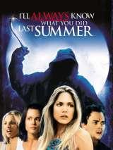 Я всегда буду знать, что вы сделали прошлым летом / I`ll Always Know What You Did Last Summer