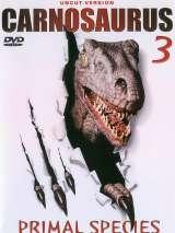 """Эксперимент """"Карнозавр 3"""" / Carnosaur 3: Primal Species"""