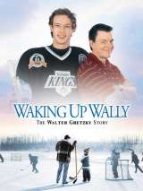 Разбудить Уолли / Waking Up Wally: The Walter Gretzky Story