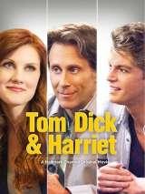 Том, Дик и Гарриет / Tom, Dick & Harriet