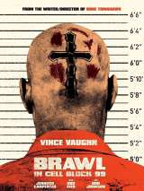 Драка в блоке 99 / Brawl in Cell Block 99