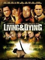 Жить или умереть / Living & Dying