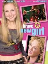 Смелая новая девушка / Brave New Girl