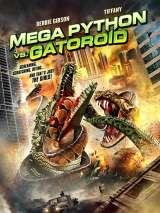 Возвращение титанов / Mega Python vs. Gatoroid