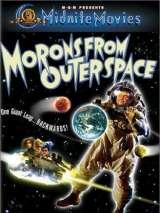 Кретины из открытого космоса / Morons from Outer Space