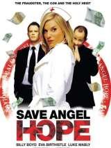 Короли аферы / Save Angel Hope