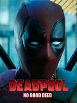 Дэдпул. Никаких добрых дел / Deadpool: No Good Deed