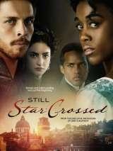 Под несчастливой звездой / Still Star-Crossed