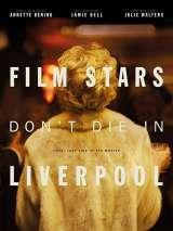 Кинозвезды не умирают в Ливерпуле / Film Stars Don`t Die in Liverpool
