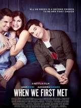 Когда мы познакомились / When We First Met