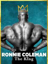 Ронни Коулман: Король / Ronnie Coleman: The King