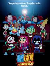 Юные титаны, вперед! / Teen Titans Go! To the Movies