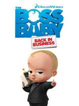 Босс-молокосос: Снова в деле / The Boss Baby: Back in Business