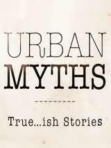 Городские легенды / Urban Myths